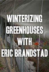 Winterize Your Greenhouse with Eric Brandstad